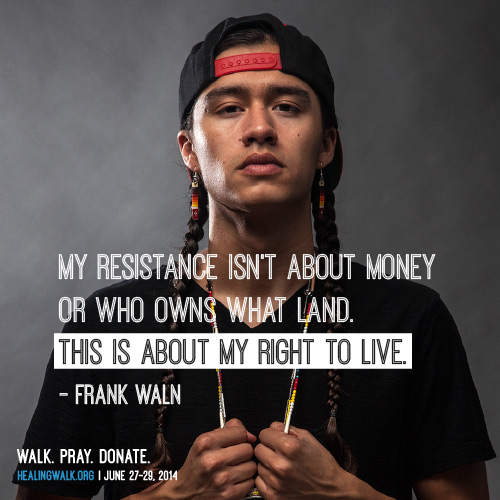 Frank Waln quote for Tar Sands Healing Walk