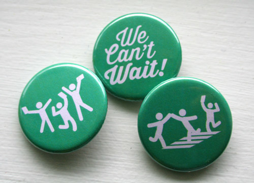 We Can't Wait! buttons
