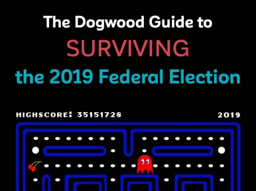 The Dogwood Guide to Surviving the 2019 Federal Election