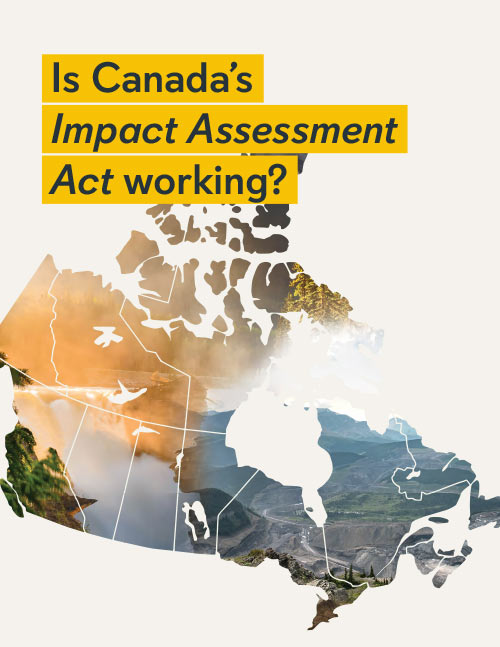 Is Canada's Impact Assessment Act working?